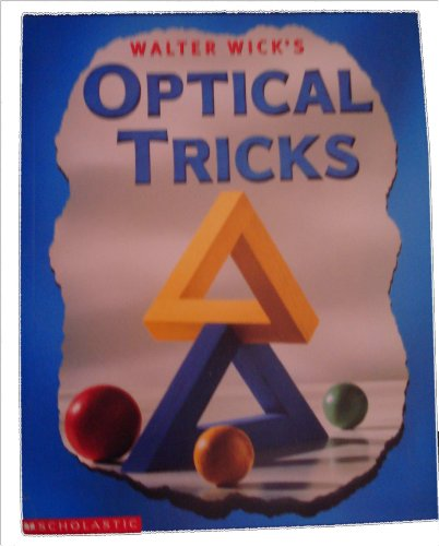 9780439139564: Walter Wick's OPTICAL TRICKS