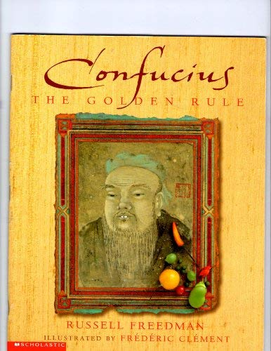 Confucius: The Golden Rule: Russell Freedman