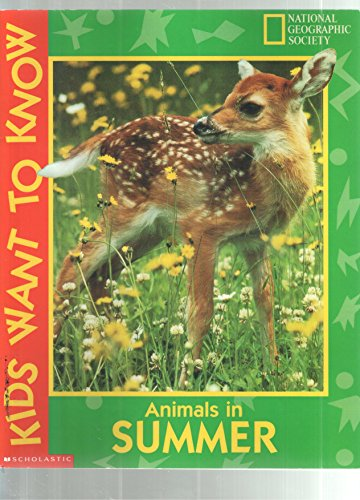 9780439139625: Animals in summer (Kids want to know)