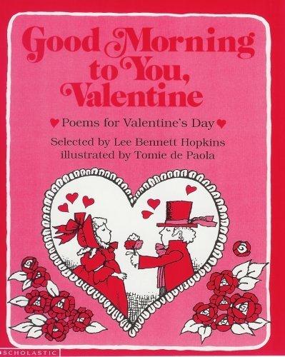 Good Morning to You, Valentine: Lee Bennett Hopkins