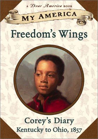9780439141000: My America: Freedom's Wings: Corey's Underground Railroad Diary, Book One