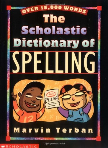 9780439144964: The Scholastic Dictionary of Spelling: Over 15,000 Words