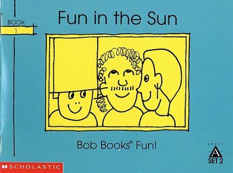 Fun in the sun (Bob books) (043914499X) by Maslen, Bobby Lynn