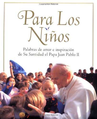 9780439147187: For The Children: Lessons From Pope John Paul Ii (para Los Ninos)
