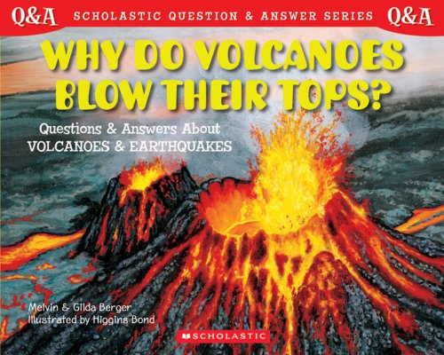 9780439148788: Scholastic Q & A: Why Do Volcanoes Blow Their Tops? (Scholastic Question & Answer)