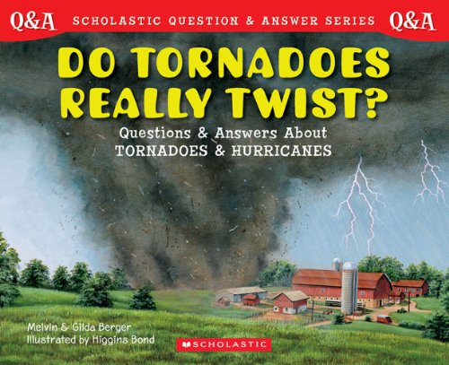 9780439148801: Scholastic Question & Answer: Do Tornadoes Really Twist?