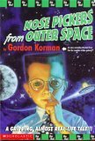 Nose Pickers from Outer Space (0439148944) by Gordan Korman