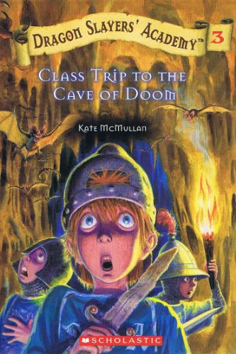 9780439149082: Class Trip to the Cave of Doom (Dragon Slayers' Academy, No. 3)