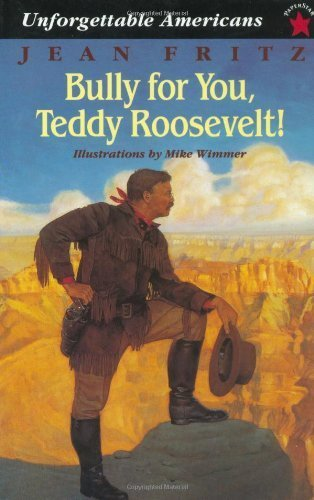 9780439149136: Bully for You, Teddy Roosevelt!