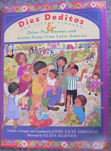 9780439149822: Diez Deditos - Ten Little Fingers & Other Play Rhymes and Action Songs From Latin America