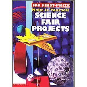 9780439149853: 100 First-Prize Make-It-Yourself Science Fair Projects