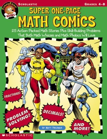 Super One-Page Math Comics: 25 Action-Packed Math Stories Plus Skill-Building Problems That Both ...