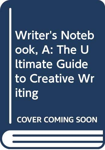 9780439153423: Writer's Notebook, A: The Ultimate Guide to Creative Writing