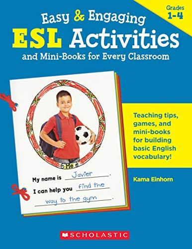 9780439153911: Easy & Engaging Esl Activities and Mini-Books for Every Classroom: Terrific Teaching Tips, Games, Mini-Books & More to Help New Students from Every ... Basic English Vocabulary and Feel Welcome!