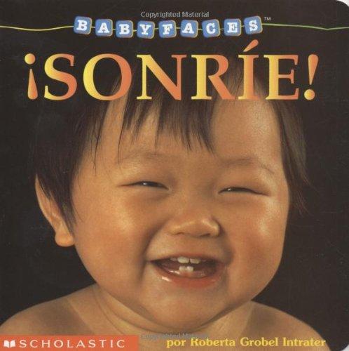 9780439155526: Sonrie!: Smile! (Sonrie!) (Baby Faces)