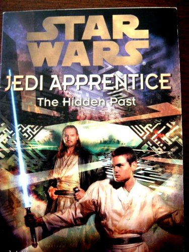 9780439155588: STAR WARS The Hidden Past (Jedi Apprentice, The Hidden Past)