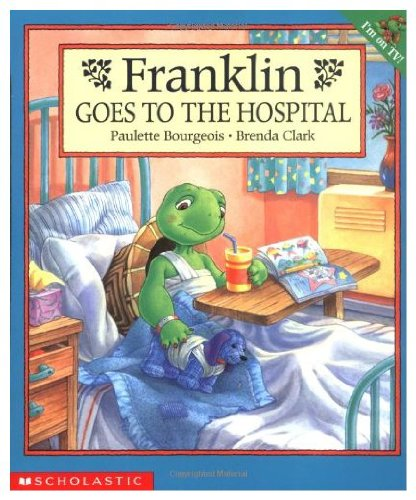 9780439155762: Franklin Goes To The Hospital