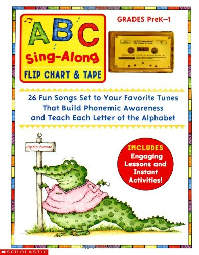 9780439155830: ABC Sing-Along Flip Chart: 26 Fun Songs Set to Your Favorite Tunes That Build Phonemic Awareness and Teach Each Letter of the Alphabet