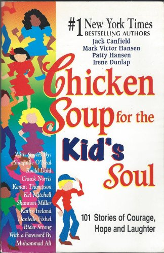 9780439159845: Chicken Soup for the Kid's Soul: 101 Stories of Courage, Hope and Laughter