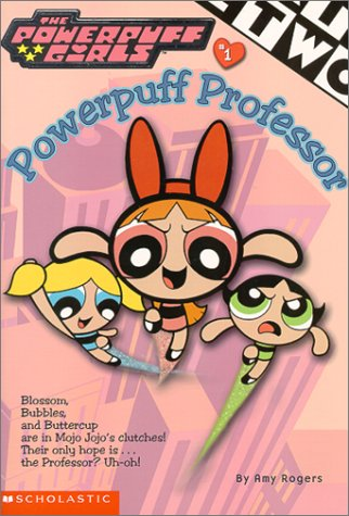 9780439160193: Powerpuff Girls Chapter Book #01: Powerful Professor (Powerpuff Girls, Chaper Book) (No. 1)