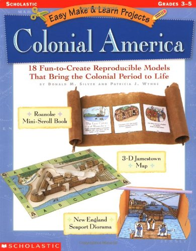 9780439160315: Easy Make & Learn Projects: Colonial America: 18 Fun-to-Create Reproducible Models that Bring the Colonial Period to Life