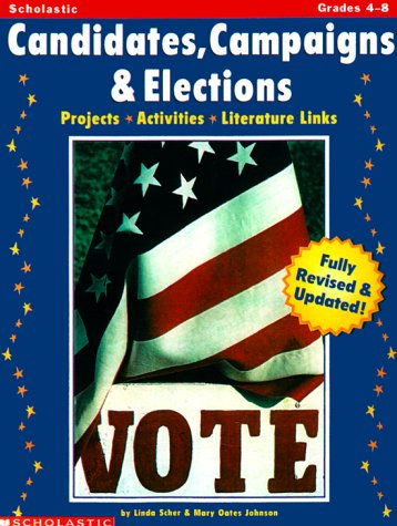 9780439160551: Candidates, Campaigns, and Elections: Projects, Activities, Literature Links