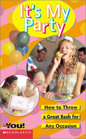 9780439161374: It's My Party: How to Throw a Great Bash for Any Occasion (All About You)