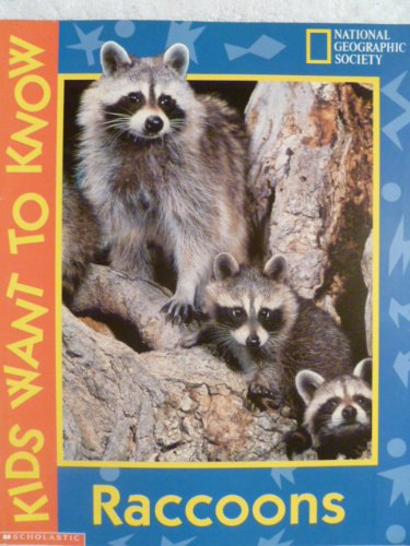 9780439162258: Racoons (National Geographic Society, Kids Want To Know)