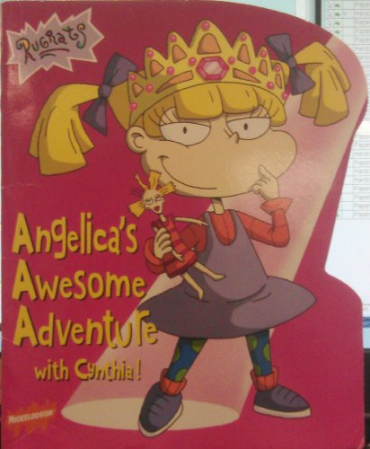 9780439163125: Angelica's Awesome Adventure with Cynthia! (Rugrats)
