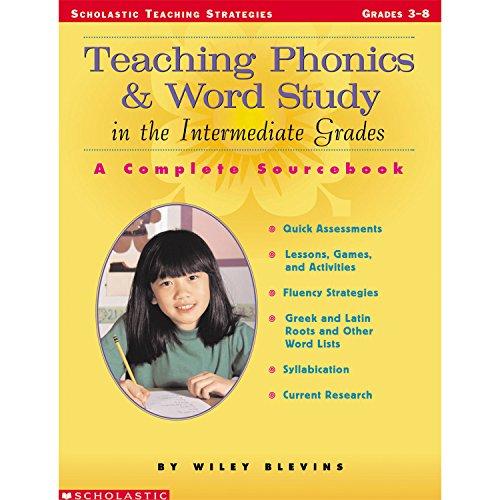 9780439163521: Teaching Phonics & Word Study in the Intermediate Grades: A Complete Sourcebook (Scholastic Teaching Strategies)