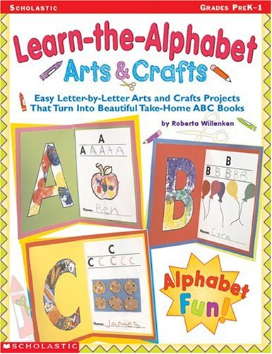 9780439163545: Learn-the-Alphabet Arts & Crafts: Easy Letter-by-Letter Arts and Crafts Projects That Turn Into Beautiful Take-Home ABC Books
