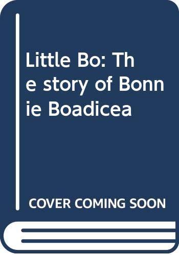 9780439163965: Little Bo: The Story of Bonnie Boadicea