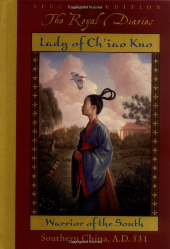 9780439164832: Lady of Ch'iao Kuo: Warrior of the South, Southern China, A.D. 531 (The Royal Diaries)