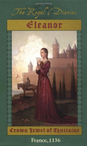 9780439164849: Eleanor: Crown Jewel of Aquitaine, France, 1136 (The Royal Diaries)