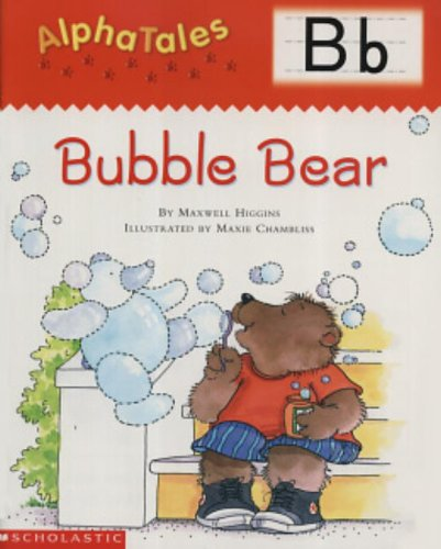 9780439165259: AlphaTales (Letter B: Bubble Bear): A Series of 26 Irresistible Animal Storybooks That Build Phonemic Awareness & Teach Each letter of the Alphabet