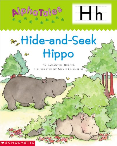 9780439165310: AlphaTales (Letter H: Hide-and-Seek Hippo): A Series of 26 Irresistible Animal Storybooks That Build Phonemic Awareness & Teach Each letter of the Alphabet