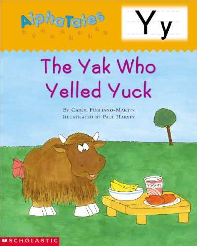 9780439165488: AlphaTales: Letter Y: The Yak Who Yelled Yuck: A Series of 26 Irresistible Animal Storybooks That Build Phonemic Awareness & Teach Each letter of the Alphabet