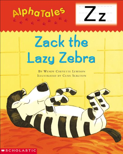 9780439165495: AlphaTales (Letter Z: Zack the Lazy Zebra): A Series of 26 Irresistible Animal Storybooks That Build Phonemic Awareness & Teach Each letter of the Alphabet