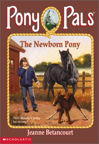 9780439165716: The Newborn Pony (Pony Pals #28)