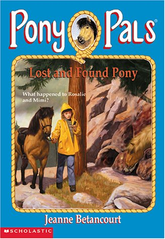 9780439165723: Lost and Found Pony (Pony Pals No. 29)