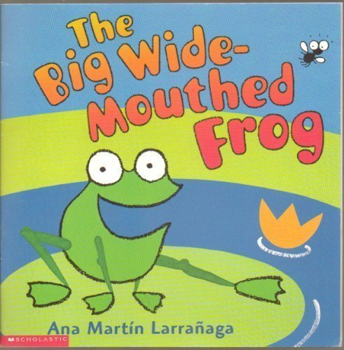 9780439165785: The Big Wide-Mouthed Frog