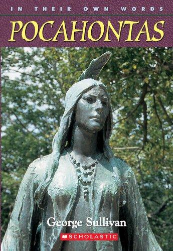 In Their Own Words: Pocahontas: Sullivan, George