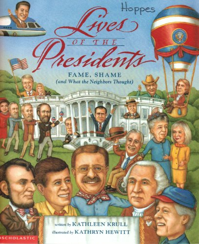 9780439168304: Lives of the Presidents: Fame, Shame, and What the Neighbors Thought