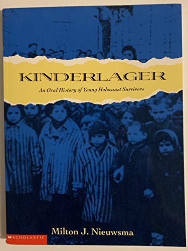 Kinderlager : An Oral History Of Young Holocaust Survivors