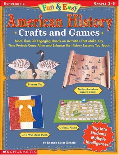 9780439170321: Fun & Easy American History Crafts and Games: More Than 30 Engaging Hands-on Activities That Make Key Time Periods Come Alive and Enhance the History Lessons You Teach
