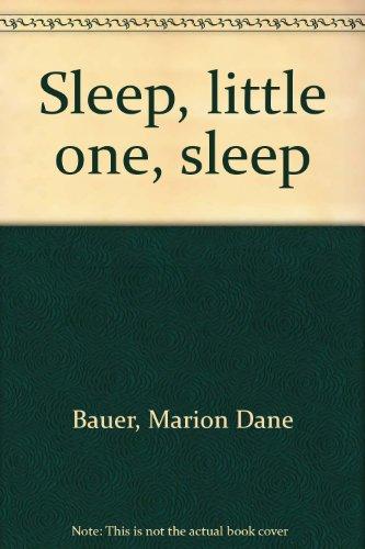 Sleep, little one, sleep (0439174899) by Marion Dane Bauer