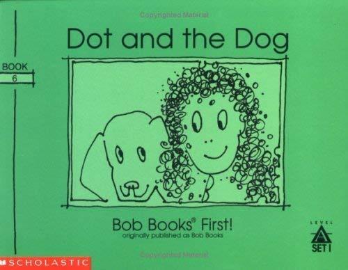 9780439175500: Dot and the Dog (Bob Books First!, Level A, Set 1, Book 6)) by bobby lynn maslen (1996-05-03)