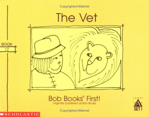 9780439175562: The Vet (Bob Books First!, Level A, Set 1, Book 12)