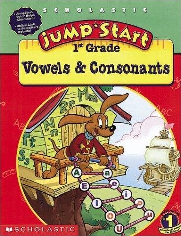 9780439176620: Jumpstart 1st Gr: Vowels & Consonants