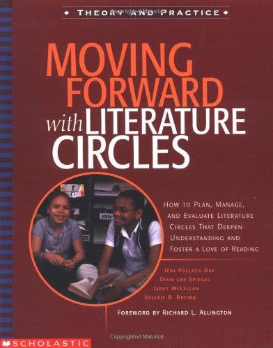 9780439176682: Moving Forward With Literature Circles: How to Plan, Manage, and Evaluate Literature Circles to Deepen Understanding and Foster a Love of Reading (Theory and practice)
